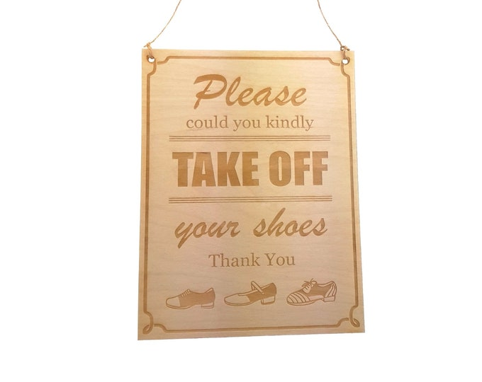 Please take off your shoes - Wooden Decorative Hanging Sign