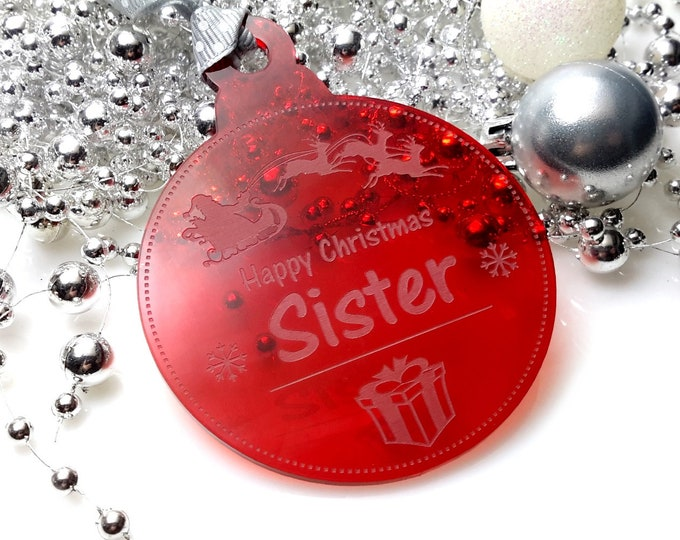 Happy Christmas Sister - Christmas Tree, Bauble, Decoration, Gift, Keepsake,