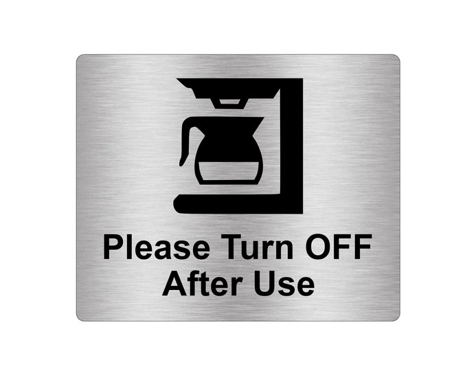 Coffee Machine Please Turn Off After Use Sign Silver Adhesive Sticker Notice with Universal Icon Symbol and Text (Size 12cm x 10cm)