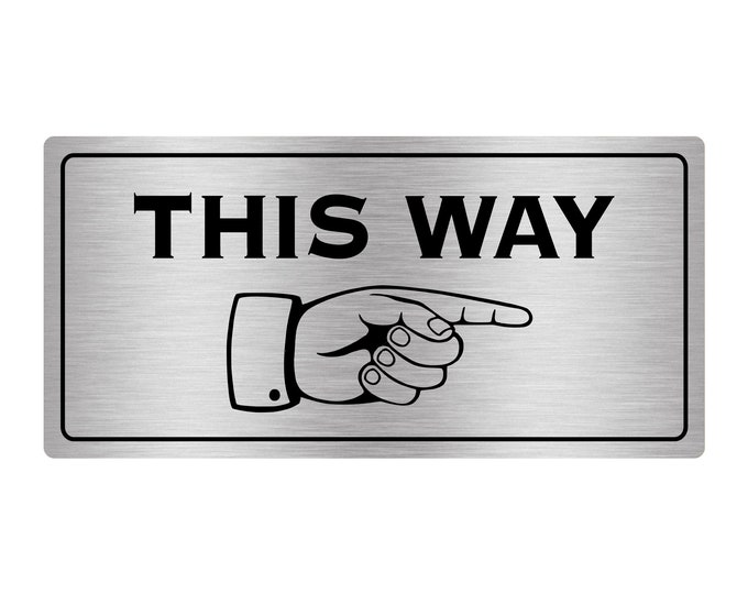 This Way Pointing Finger Directional Adhesive Sign - Ideal sticker notice for walls (Available in Silver / Gold / Black / Grey / White)