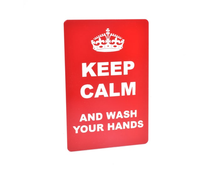 Keep Calm And Wash Your Hands - adhesive sign made from 3mm red and white acrylic plastic, wipes clean, waterproof