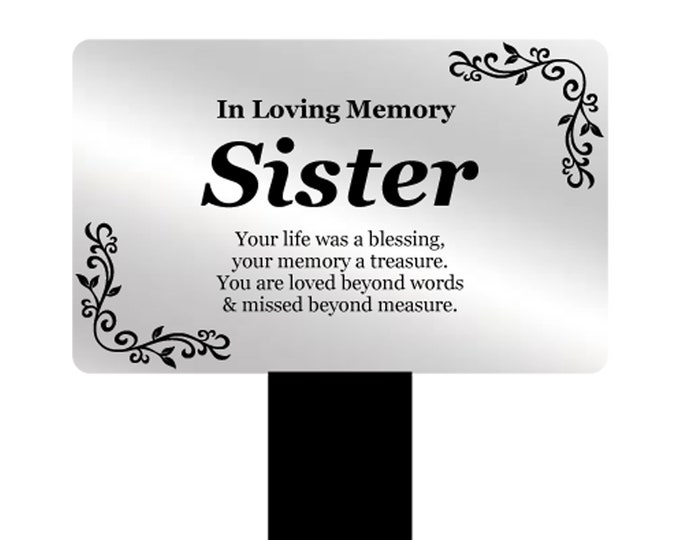 Sister Memorial Remembrance Plaque Stake - Silver and Black Acrylic, Waterproof, Outdoor, Grave Marker, Tribute, Plant Marker