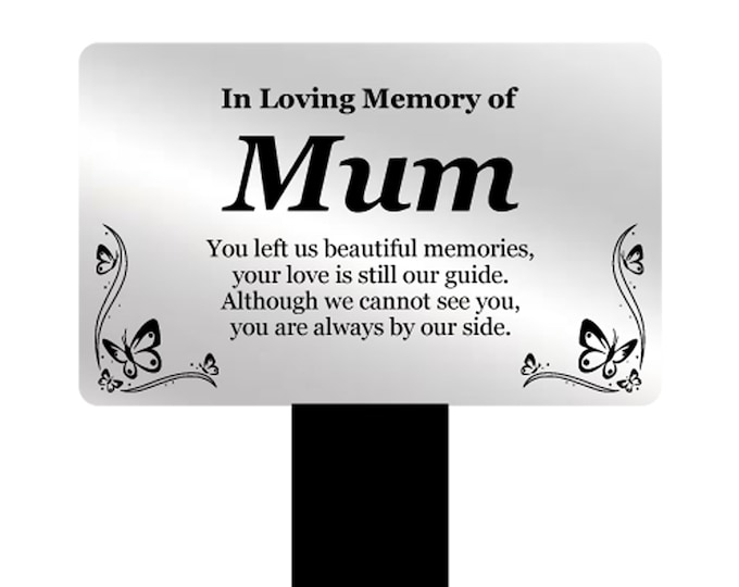 Mum Memorial Remembrance Plaque Stake - Silver and Black Acrylic, Waterproof, Outdoor, Grave Marker, Tribute, Plant Marker
