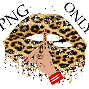 Dripping Lips Shut The Fuck Up Png Leopard Lips Png Glitter Etsy