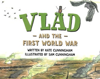 Vlad and the First World War - children's picture book in the Flea in history series. Signed copies