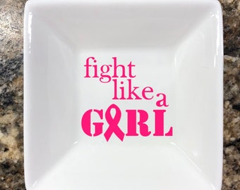 FIGHT LIKE a GIRL  -  Ring Dish || Small Jewelry Holder || Trinket Dish || Cancer Awareness || Fight Cancer || Fundraiser