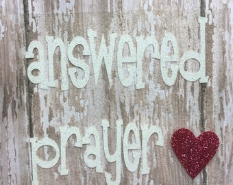 Answered Prayer Iron on decal/ DIY Baby outfit/ DIY Coming Home Bodysuit/ DIY Answered Prayer Baby Outfit