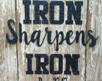 Iron Sharpens Iron, Iron on Decal/ Prov 27:17 Iron on Decal/ Iron Sharpens Iron DIY Shirt/ DIY Christian Shirt/ DIY Shirt with Scripture