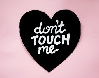 Don't Touch Me Patch (canvas patch, silkscreen sew on patch)