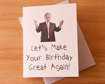 Donald Trump Happy Birthday Card Great Again For Her BFF Boyfriend Gift Cheeky Funny Quote Quirky