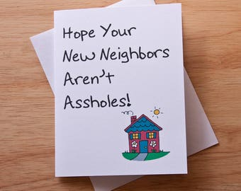 Housewarming Card, First House, Congratulations Card, Moving Card, New House, Asshole Neighbors, Funny Card, Home Sweet Home, New Life