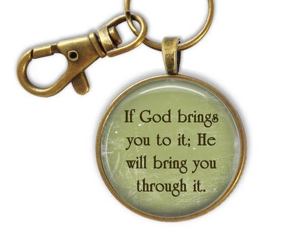 Encouragement Keychain, Antique Bronze 1.5 inch, If God brings you to it, He will bring you through it.