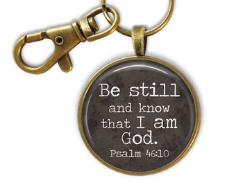Bible Verse Keychain- Be still and know that I am God Psalm 46:10