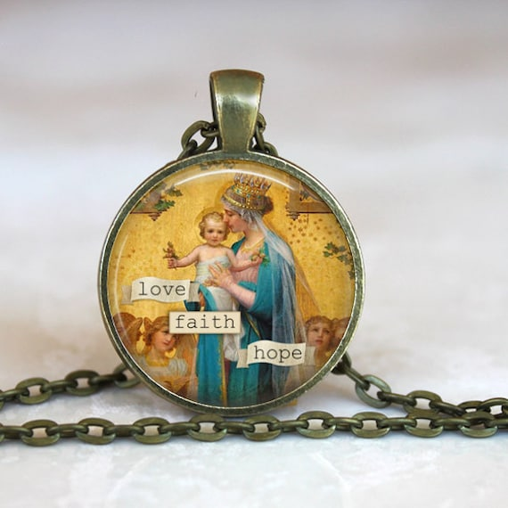 Blessed Mother Jewelry - Love Faith Hope Necklace - Mary with the child Jesus Pendant