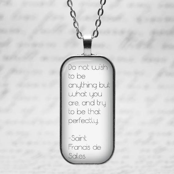 Saint Francis de Sales Quote Pendant - Catholic necklace -Patron Saint Necklace -Encouragement Gift