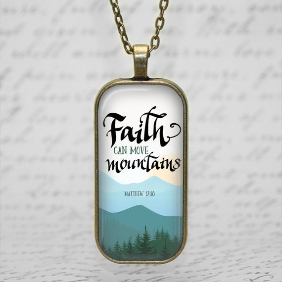Bible Verse Necklace- FAITH can move mountains - with 24 inch necklace - Matthews 17:20