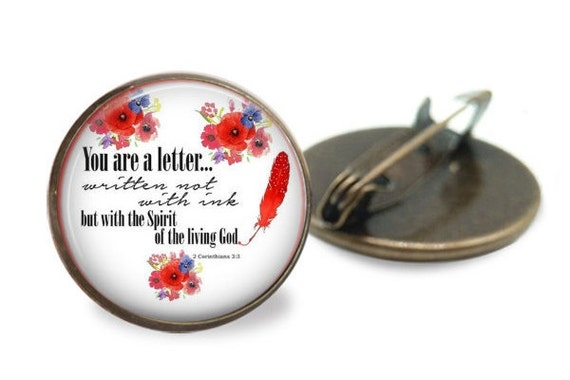 Bible Verse Pin in bronze - One inch brooch - You are a living letter written no with ink but with the SPIRIT of the Living God  2 Cor 2:3