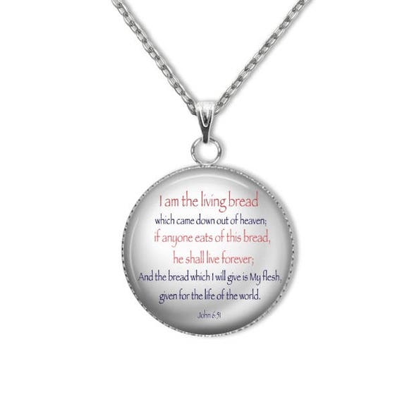 Bible Verse Pendant - Stainless Steel I Am the Living Bread Pendant - 18 or 24 inch stainless steel chain - John 6 Necklace
