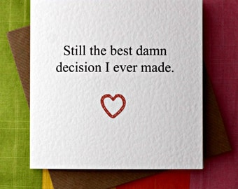 Best Damn Decision Love Card Anniversary Wedding Valentine Birthday Boyfriend Girlfriend Husband Wife Honest Irish