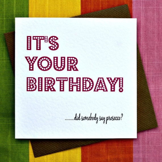 Say Prosecco Funny Birthday Card
