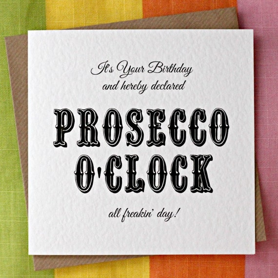 Prosecco Oclock Prosecco Birthday Card Funny Birthday Etsy