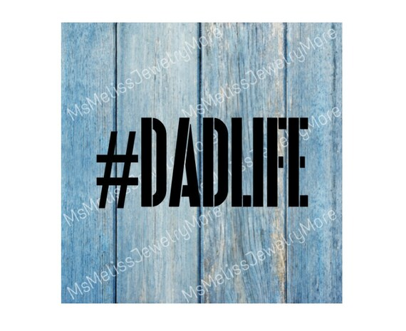 Dad Life Svg Dad Svg File Dadlife Daddy Day Silhouette Cut Etsy