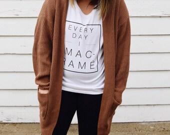 SALE - Everyday I Macramé | Gildan White Scoop Neck Graphic Tee | Sizes S-XL | Macramé Artist | Cozy | Screenprinted |