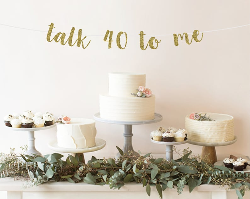 Talk 40 To Me Banner 40th Birthday Decoration For Women 40