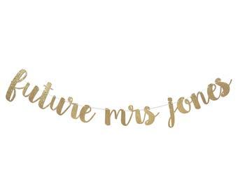 Future Mrs Banner | Bridal Shower Banner | Bridal Shower Decoration | Future Mrs Sign | Bachelorette Party Decorations | Bachelorette Banner