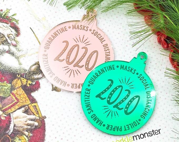 Quarantine of 2020 Ornament - laser cut acrylic, gift, funny, green, rose gold, mirror, COVID humor, 2020 sucks