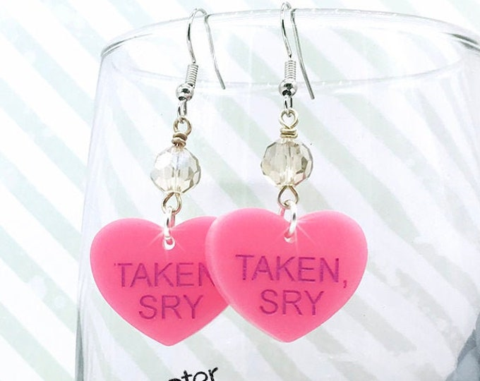TAKEN, SRY - conversation heart dangle earrings with crystals, pink, hand painted, laser cut acrylic, Valentines Day, candy, funny