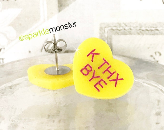 K THX BYE - conversation heart stud earrings, yellow, pink, post, hand painted, pastel, laser cut acrylic, Valentine Day, candy heart, funny