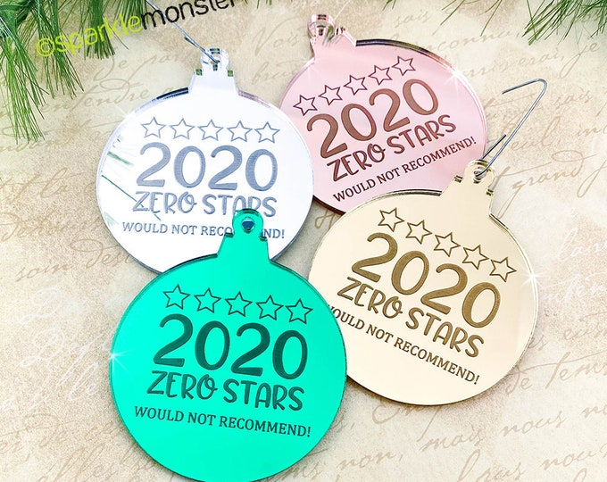 2020 Zero Stars Review Ornament - laser cut acrylic, gift, funny, green, gold, rose, silver, mirror, quarantine humor, would not recommend