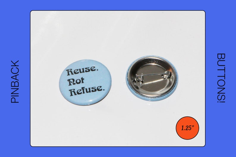 Reuse Not Refuse Pin