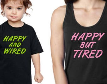 Mommy & Me Collection.  Happy and Wired/ Happy But Tired Combo Set.  Black Racerback Tank Top and Kid's T-Shirt. Funny, Mom, Mommin',Toddler
