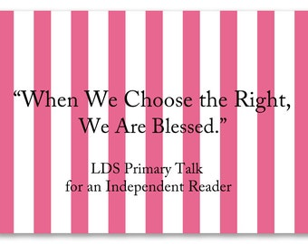 When We Choose the Right, We Are Blessed Primary Talk Primary LDS Independent Talk 2 Minute Talk Choose the Right Senior Primary Talk