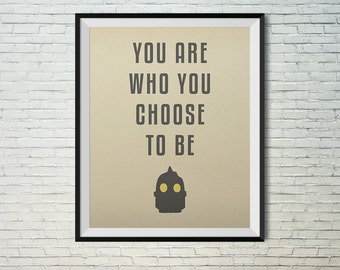 The Iron Giant - You are who you choose to be. Wall art printable poster. Instant download print. 8X10