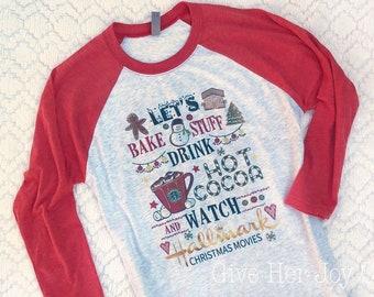 b1a90dfee Let's Bake Stuff and Watch Hallmark Movies Shirt, Christmas Shirt, Christmas  TShirt, Christmas raglan, Womens Christmas Shirt, Christmas tee