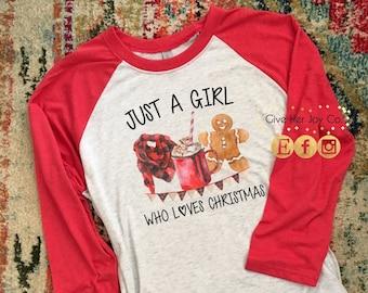 0016e2d6 Just a Girl Who Loves Christmas Shirt, Christmas Shirt, Christmas TShirt, Christmas  raglan, Womens Christmas Shirt, Christmas Shirt Womens