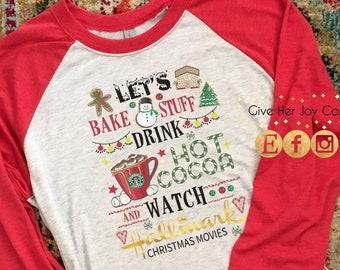 lets bake stuff and watch hallmark movies shirt christmas shirt christmas tshirt christmas raglan womens christmas shirt christmas tee