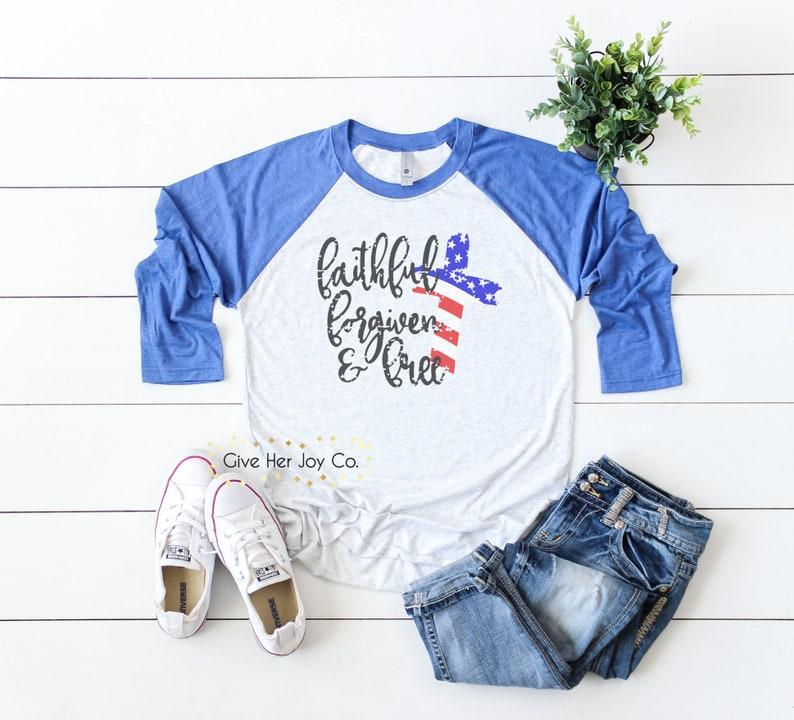 7cc40919aa60d Faithful Forgiven and Free Shirt, Forgiven and Free shirt, 4th of July  shirt, 4th of July tshirt, Fourth of July shirt, July 4th tshirt