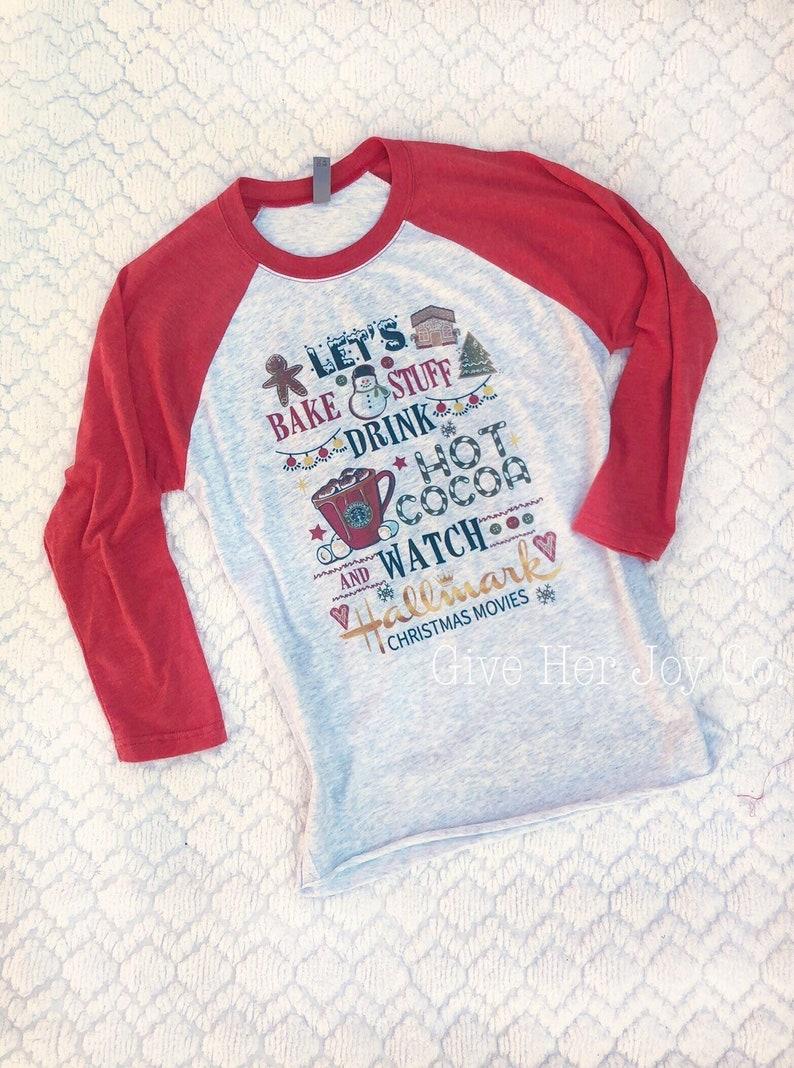 Hallmark Christmas Shirt.Hallmark Shirt Hallmark Christmas Shirt Women S Christmas Shirt Let S Bake Stuff And Watch Hallmark Movies Shirt Christmas Movies Shirt