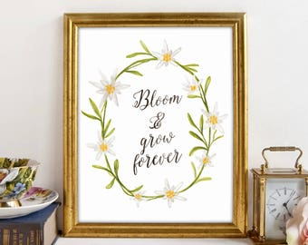 Bloom and Grow Forever, Edelweiss Art Print, The Sound of Music Floral Printable Quote, 8x10 Inspirational Quotes Wall Art, Instant Download