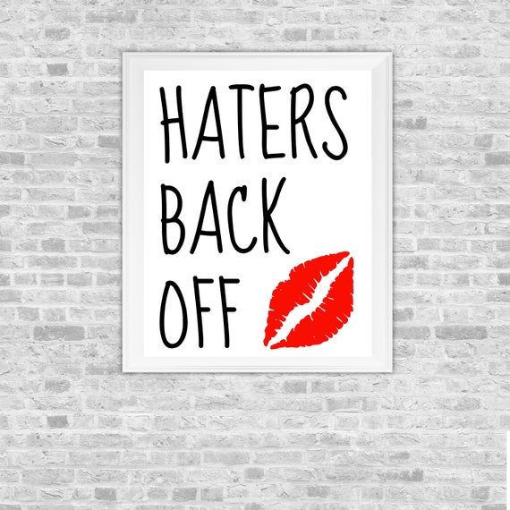 Haters Back Off - Miranda Sings- YouTube - 8x10 inch Printable Digital Art  Download Quote Picture Decor