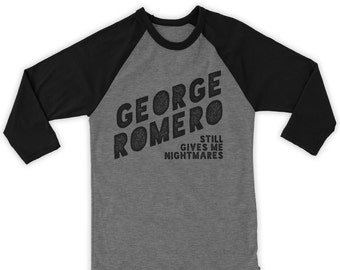 Romero Still Gives Me Nightmares Raglan 3/4 Sleeve Tee