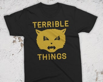 Terrible Things T-Shirt