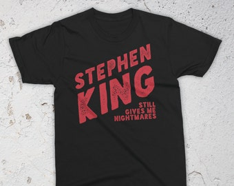 Stephen King Still Gives Me Nightmares T-Shirt