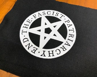 End the Fascist Patriarchy Cloth Patch