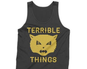 Terrible things Tank Top