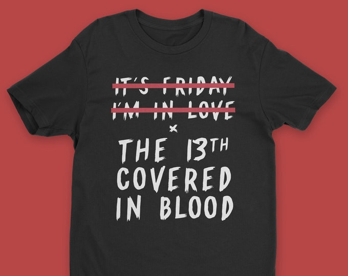 Featured listing image: It's Friday the 13th I'm Covered in Blood T-Shirt